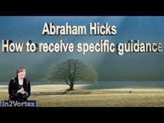 Abraham Hicks - How to receive specific guidance - YouTube