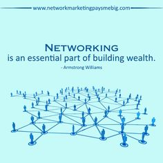 #Networking is an essential part of building wealth. - Armstrong Williams http://www.networkmarketingpaysmebig.com/
