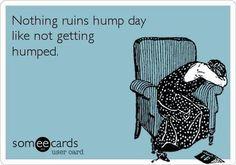 Hump day....