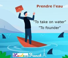 """You can use #French expression """"prendre l'eau"""" both literally and metaphorically. Here are some expamples of how you would incorporate it into a sentence. #frenchteacher #lawlessfrench #learnfrench French Expressions, Idiomatic Expressions, French People, Teacher Boards, French Teacher, French Language, Learn French, Sentences, Vocabulary"""