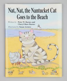 Take a look at this Nat, Nat, the Nantucket Cat Goes to the Beach Hardcover by World Publications on #zulily today!