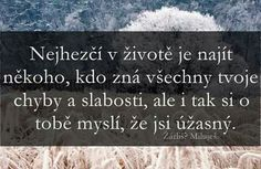 Stále hledám True Quotes About Life, Life Quotes, Motto, Amen, Quotations, Language, Spirit, Thoughts, Motivation