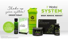 IT WORKS! SYSTEM™ - ON BACKORDER UNTIL 2/19 WRAP. REMOVE. REBOOT.™ $37 Savings Includes: 1 box Ultimate Body Applicator™ (4 Applications) 1 box It Works! Cleanse™ 4 Bottles (4 fl oz) 1 jar Greens™ ...