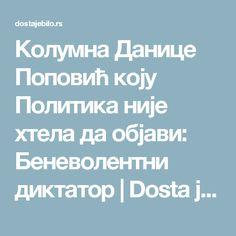 Колумна Данице Поповић коју Политика није хтела да објави: Беневолентни диктатор  |   Dosta je bilo