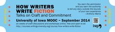 In September the University of Iowa's International Writing Program will be running How Writers Write Fiction: Talks on Craft and Commitment, a free online course that's open to everyone.