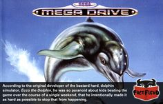 This is Why Ecco the Dolphin Was So Hard - http://www.factfiend.com/this-is-why-ecco-the-dolphin-was-so-hard/