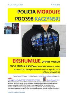 Policja morduje pdo398 kaczynski ekshumuje ofiary mordu pdo1 studia slavica et khazarica fo von stef  https://gloria.tv/audio/RPb82VwhAcHH6t79ZWHUhSS8S POLICJA MORDUJE PDO398 KACZYNSKI EKSHUMUJE OFIARY MORDU PDO1 STUDIA SLAVICA et KHAZARICA FO von Stefan Kosiewski ZR propaganda sukcesu wyborczego PiS ZECh VOTUM SEPARATUM…