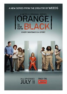 Orange Is The New Black // From the creator of Weeds.  No wonder I love it!