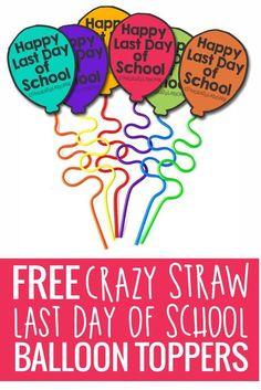 Happy Last Day of School Crazy Straw Balloons