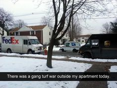You laugh, but it was scary how many times we'd be in the same neighborhood as FedEx and USPS during holiday season.