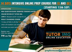 LAST 2 SPOTS REMAINING, REGISTER NOW 14 DAYS INTENSIVE ONLINE PREP COURSE FOR EE AND QE1 (STARTING 15 Th SEP) INTRODUCING NEW QUESTION BANK ORIENTED TORONTO NOTES ONLINE REVIEW BY TUTOR IMG. JOIN Dr Shaukat and Dr Jawdat for an RESULT CHANGING COURSE. 14 days of Q & A with the TUTOR IMG team which will transform your exam approach and make you exam ready in 14 days Register soon .Only Few spots remaining !!  PM us for details Notes Online, Online Reviews, Online Courses, Toronto, Prepping, Join, This Or That Questions, Day, Prep Life