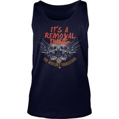 Funny Vintage Tshirt for REMOVAL #gift #ideas #Popular #Everything #Videos #Shop #Animals #pets #Architecture #Art #Cars #motorcycles #Celebrities #DIY #crafts #Design #Education #Entertainment #Food #drink #Gardening #Geek #Hair #beauty #Health #fitness #History #Holidays #events #Home decor #Humor #Illustrations #posters #Kids #parenting #Men #Outdoors #Photography #Products #Quotes #Science #nature #Sports #Tattoos #Technology #Travel #Weddings #Women