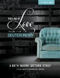 Law of Love - Deuteronomy study--fabulous and full of tidbits and meat- not for the fainthearted; very bold and spot on
