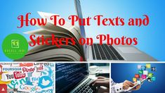How To Put Texts and Stickers on Photos