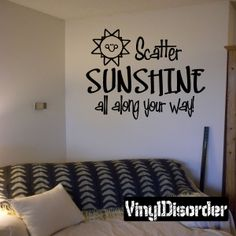 Scatter sunshine all along your way Family Vinyl Wall Decal Mural Quotes Words C001