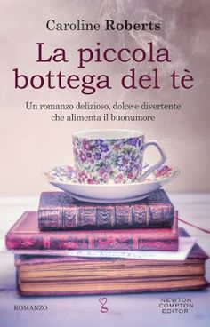 La piccola bottega del tè by Caroline Roberts - Books Search Engine Best Books To Read, I Love Books, Good Books, My Books, Book To Read, Caroline Roberts, Book Bar, Tea And Books, Magic Book