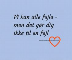 Billedresultat for vær dig selv Cute Quotes, Mood Boards, Self Love, Real Life, Cards Against Humanity, Positivity, Humor, Motivation, Sayings
