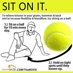 This is one the most painful and rewarding practices I do. So much tension gets locked up where our IT band hooks into our gluts. After loosening your tissue up you can even upgrade to a lacrosse ball.. Another modification is to place the foot of the leg you are massaging over the opposite knee to stretch the area while you treat it. by judy