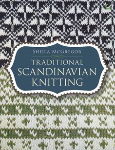 Traditional Scandinavian Knitting by Sheila McGregor