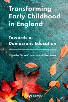 Transforming Early Childhood in England – UCL Press Political Party, Early Childhood Education, This Book, England, Claire, Free Apps, Audiobooks, Collection