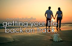 <3 Getting your life back on track.