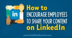 Are your employees on LinkedIn? Asking your employees to promote your company content on LinkedIn is a great way to reach more prospects and increase visibility. Discover here how to help your employees share your content on LinkedIn. Viral Marketing, Facebook Marketing, Marketing Plan, Social Media Marketing, Digital Marketing, Social Media Advantages, Linkedin Help, Case Study, Encouragement