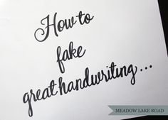 How To Fake Great Handwriting