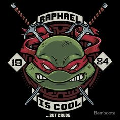 """""""Raph is Cool but Crude"""" T-Shirts & Hoodies by Bamboota 