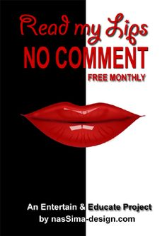Read My Lips, No Comment is a brand new free monthly online magazine. In a fast growing world where there is so much happening daily we often struggle to catch up and be up-to-date about everything. Also, not all of us have the time to read the newspaper. We were thinking that often, if not always, a picture says more than thousand words. Pictures make history. Pictures are immortal.