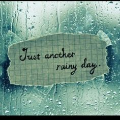 Just another rainy day.