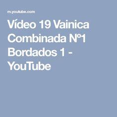 Vídeo 19 Vainica Combinada Nº1 Bordados 1 - YouTube