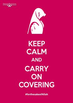 #islam #muslim Keep calm and carry on covering  #forthesakeofAllah http://fb.me/y4AwtjhJ