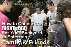 How to choose the RIGHT BQQ for your Backyard to Entertain family and friends >>
