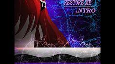 Restore Me (iNTRO)