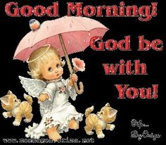 Good Morning God Be With You morning good morning morning quotes good morning quotes morning quote good morning quote cute good morning quotes