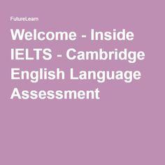Welcome - Inside IELTS - Cambridge English Language Assessment