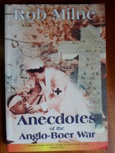 Anecdotes of the ANGLO-BOER WAR. Rob Milne O Love, African History, Great Britain, My Books, Politics, War, Teaching, Post Office, Movie Posters