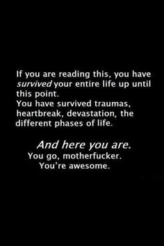 Yes you are awesome (anyone reading this)