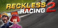 Reckless Racing 2 - I'd be happy with this on my console, real depth to this glorious racing game