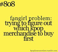 So true! A Kpop fans can relate quote about deciding which merchandise to buy first