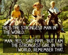 Pippi knew how to put men in their place.