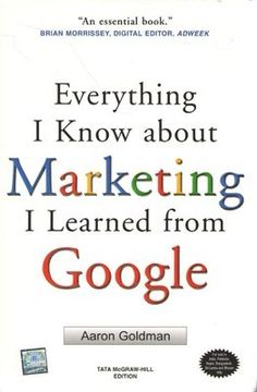 Everything I Know about Marketing I Learned From Google 1st Edition (Hardcover)