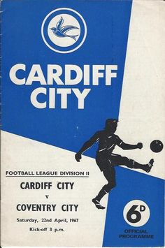 Cardiff City 1 Man City 1 in Feb 1967 at Ninian Park. Programme cover for the FA Cup Round tie. Cardiff City Football, Cardiff City Fc, Coventry City Fc, Football Program, Wolverhampton, Fa Cup, Manchester City, Blue Bird, Premier League