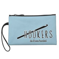 ab68bf3e Hookers do it one handed funny crochet hook zip pouch Funny Crochet, Crochet  Humor,