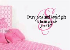 """James 1:17 Every Good and Perfect Gift Bible Scripture Verse Name decal scripture Child Personalized Monogram Vinyl- 21 x 30"""" by WildEyesSigns on Etsy https://www.etsy.com/listing/111868473/james-117-every-good-and-perfect-gift"""