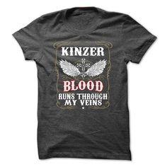 I Love KINZER Blood Run Through My Veins T shirts
