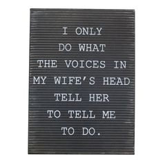"A little sense of humor goes a long way. Say it how it is with this adorable sign. Get the look of a letter board without the hassle of managing those tiny pieces. Metal ""Voices"" Wall Sign Panels Black x - Vip Home & Garden Funny Relatable Memes, Funny Texts, Funny Jokes, Funny Insults, Hilarious Stuff, Funny Minion, Funny Cartoons, Sarcastic Quotes, True Quotes"