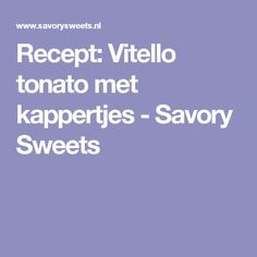 Recept: Vitello tonato met kappertjes - Savory Sweets Meet