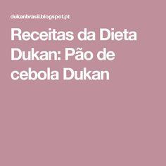 Receitas da Dieta Dukan: Pão de cebola Dukan