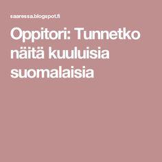 Oppitori: Tunnetko näitä kuuluisia suomalaisia